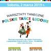 Warsztaty taneczne POLSKIE TAŃCE LUDOWE, 02.03.2019 r.